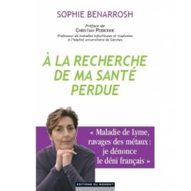Le Monde du Bio A la recherche de ma santé perdue Sophie Benarrosh Le Monde du Bio